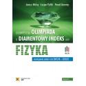 """""""Olimpiada o Diamentowy Indeks AGH"""". FIZYKA. Rozwiązania zadań z lat 2007–2021. Wydanie 8"""