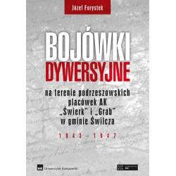 """Bojówki dywersyjne na terenie podrzeszowskich placówek AK """"Świerk"""" i """"Grab"""" w gminie Świlcza 1943–1947"""