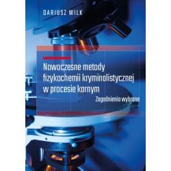 Nowoczesne metody fizykochemii kryminalistycznej w procesie karnym
