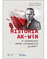 """Historia AK – WiN w zeznaniach Adama Lazarowicza """"Klamry"""""""
